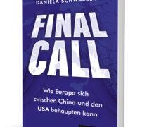 Final Call – Wie Europa sich zwischen China und den USA behaupten kann