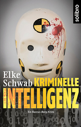 Kriminelle Intelligenz – Saarland-Krimi von Elke Schwab
